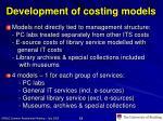 development of costing models