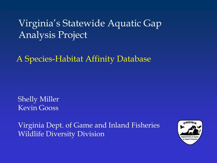 Virginia's Statewide Aquatic Gap Analysis Project