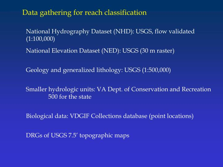 Data gathering for reach classification