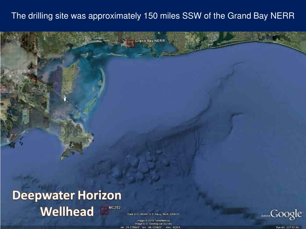 The drilling site was approximately 150 miles SSW of the Grand Bay NERR