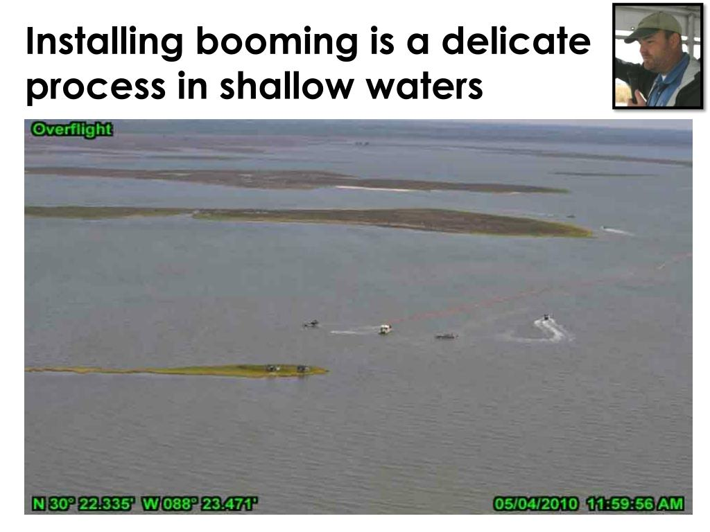 Installing booming is a delicate process in shallow waters
