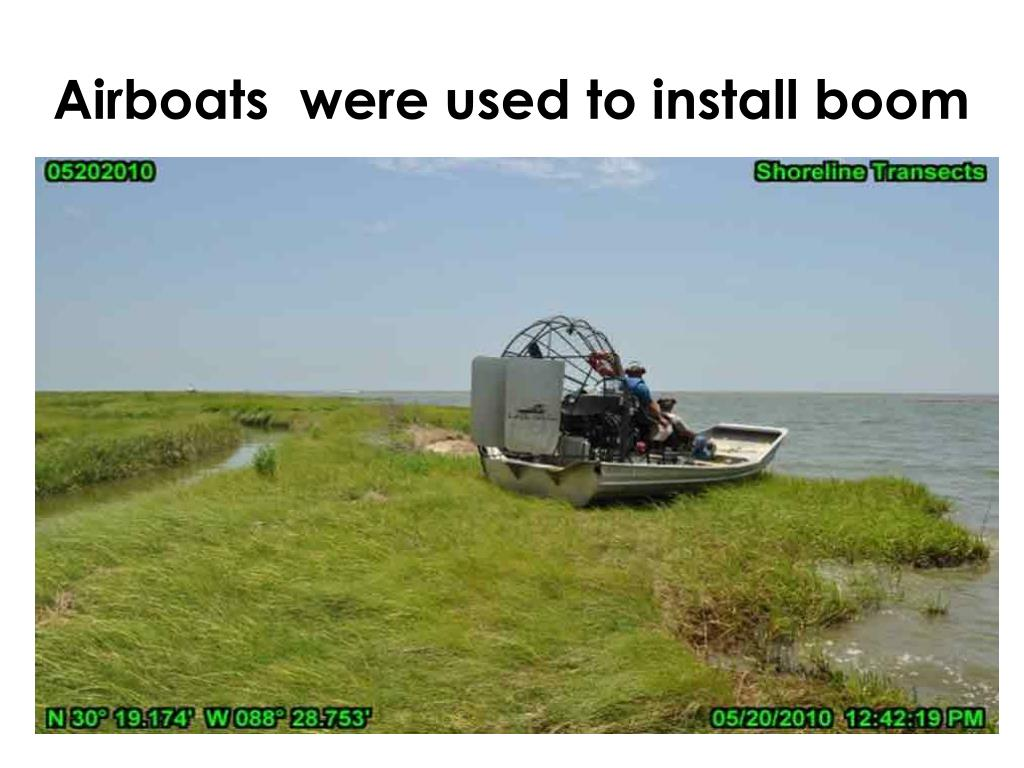 Airboats  were used to install boom