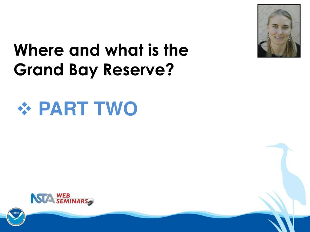 Where and what is the Grand Bay Reserve?