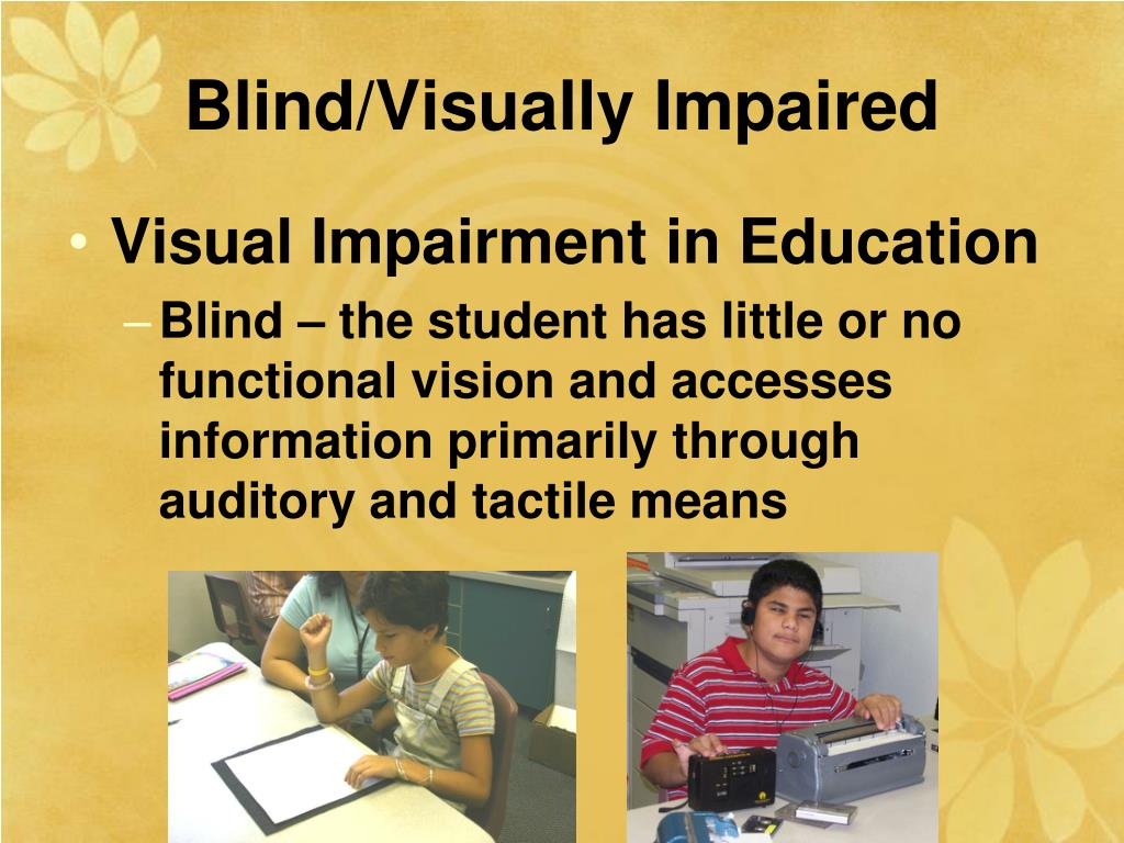 Blind/Visually Impaired