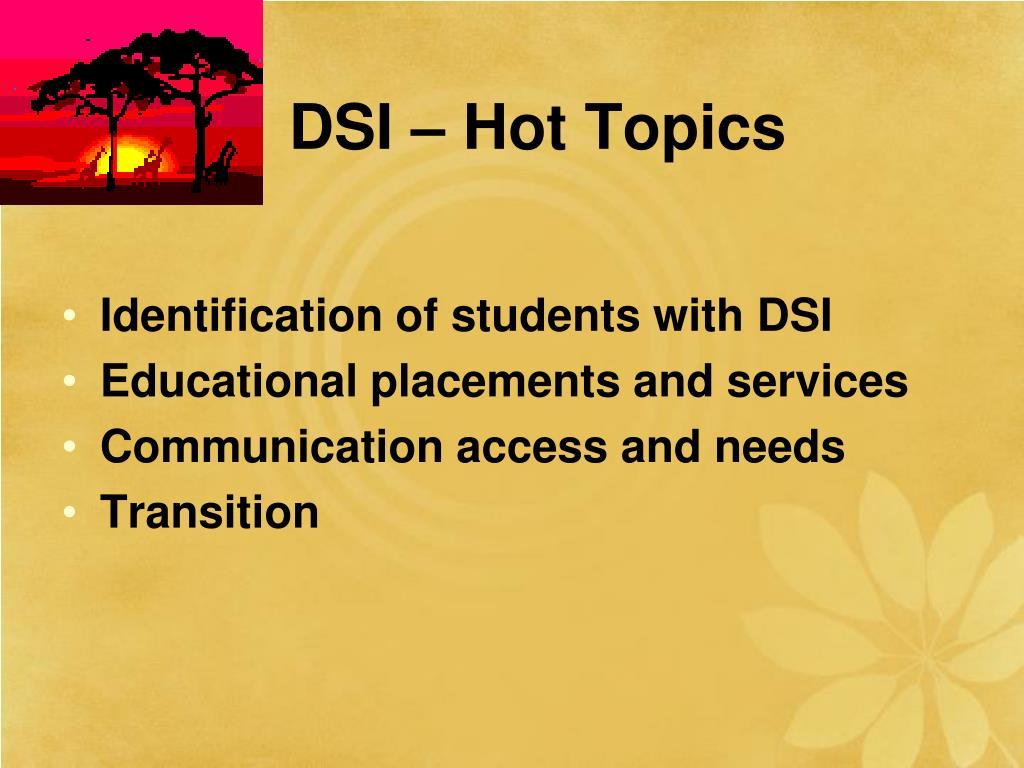 DSI – Hot Topics