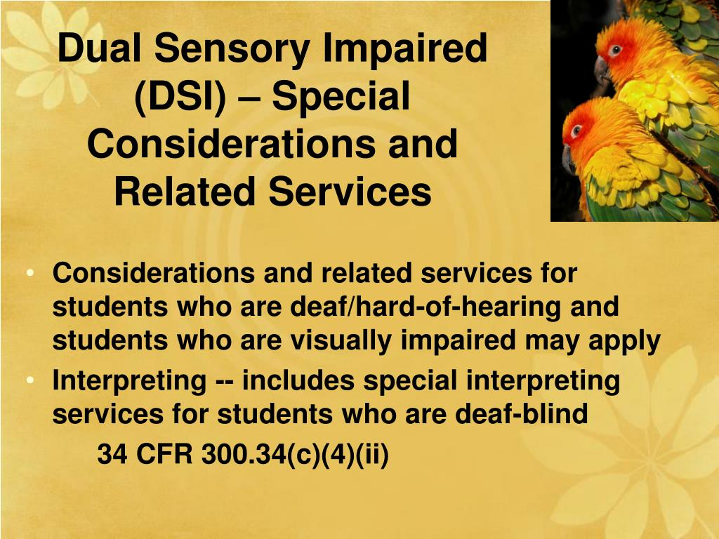 Dual Sensory Impaired (DSI) – Special Considerations and Related Services