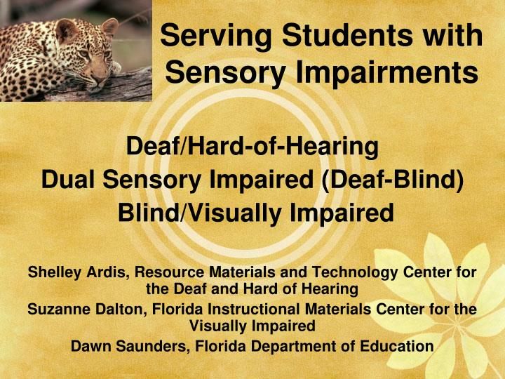 Serving students with sensory impairments l.jpg