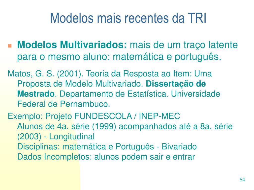Modelos mais recentes da TRI