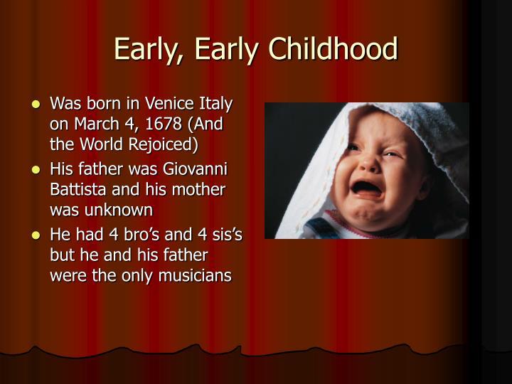 Early, Early Childhood