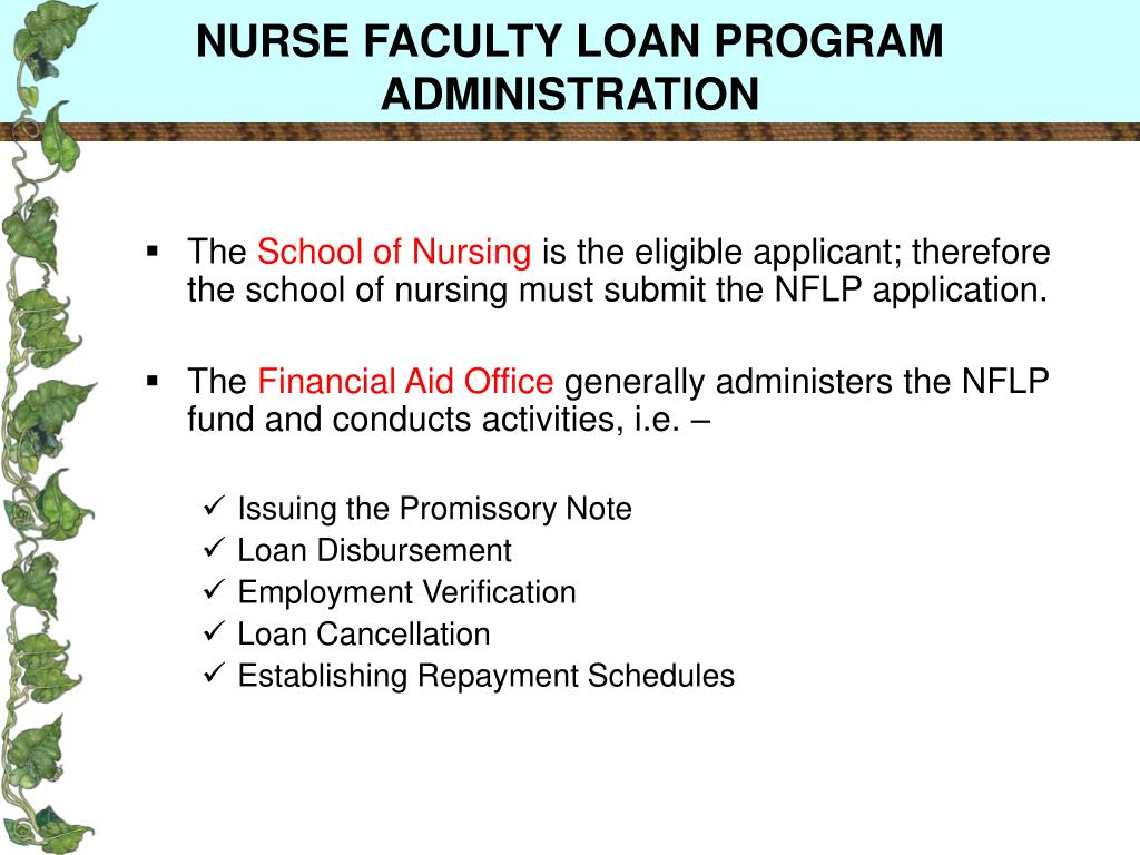 NURSE FACULTY LOAN PROGRAM ADMINISTRATION
