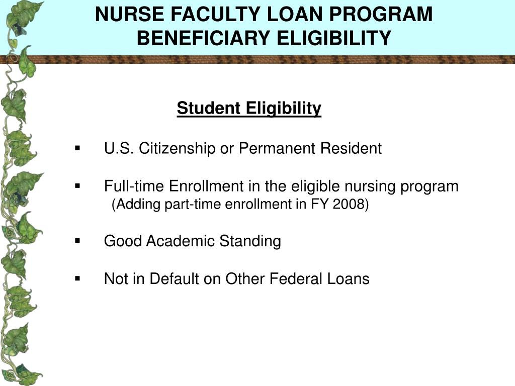 NURSE FACULTY LOAN PROGRAM