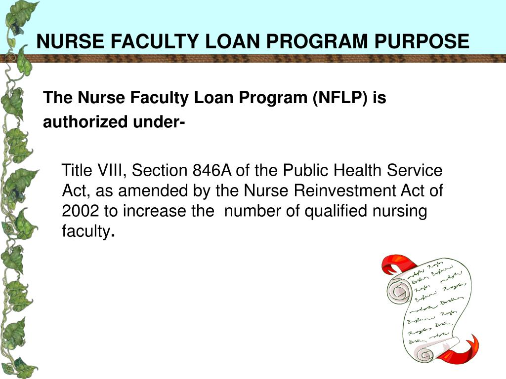 NURSE FACULTY LOAN PROGRAM PURPOSE