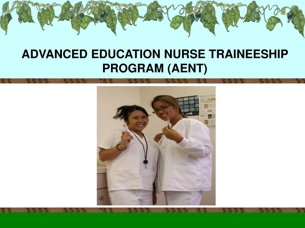 ADVANCED EDUCATION NURSE TRAINEESHIP PROGRAM (AENT)