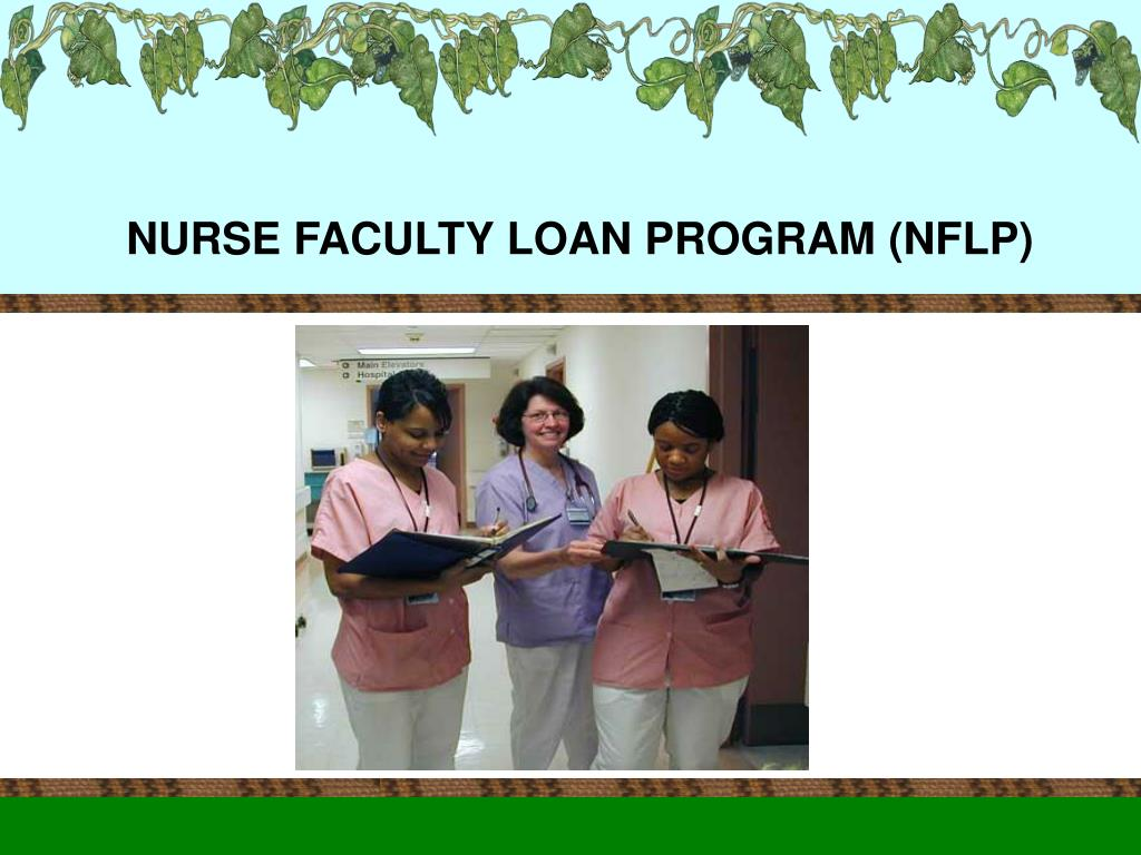 NURSE FACULTY LOAN PROGRAM (NFLP)