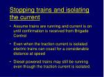 stopping trains and isolating the current