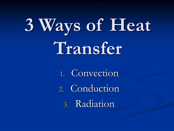 3 ways of heat transfer l.jpg
