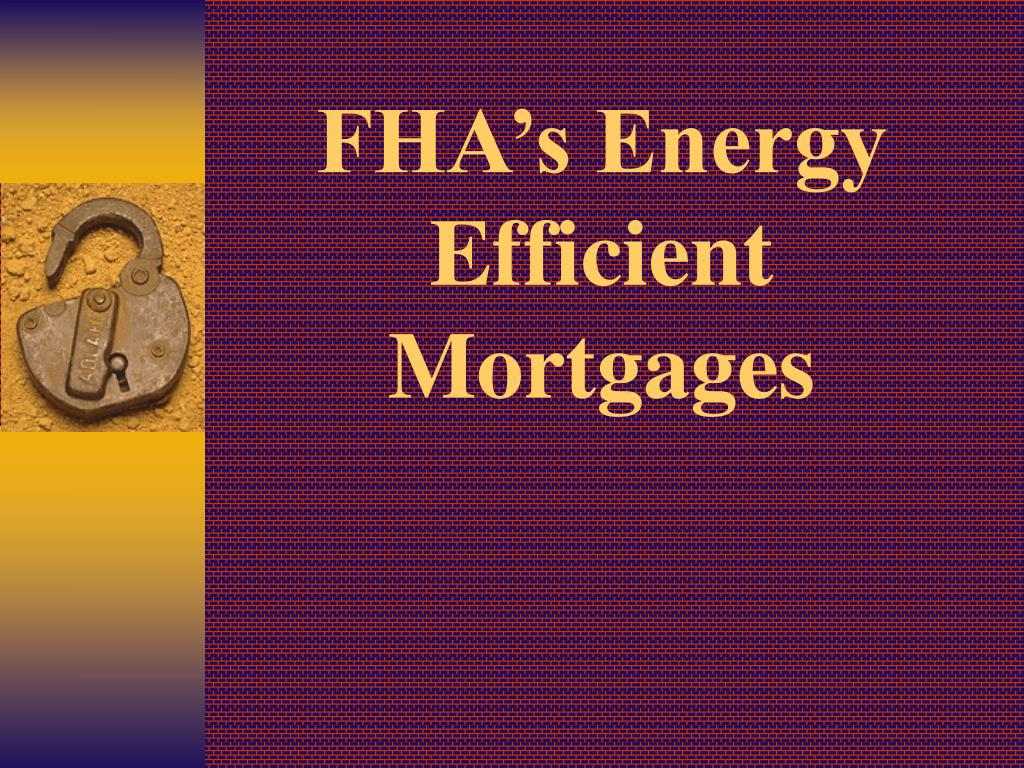 fha s energy efficient mortgages