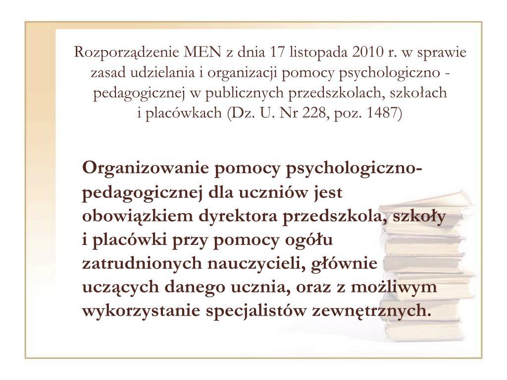 Rozporządzenie MEN z dnia 17 listopada 2010 r. w sprawie zasad udzielania i organizacji pomocy psychologiczno - pedagogicznej w publicznych przedszkolach, szkołach