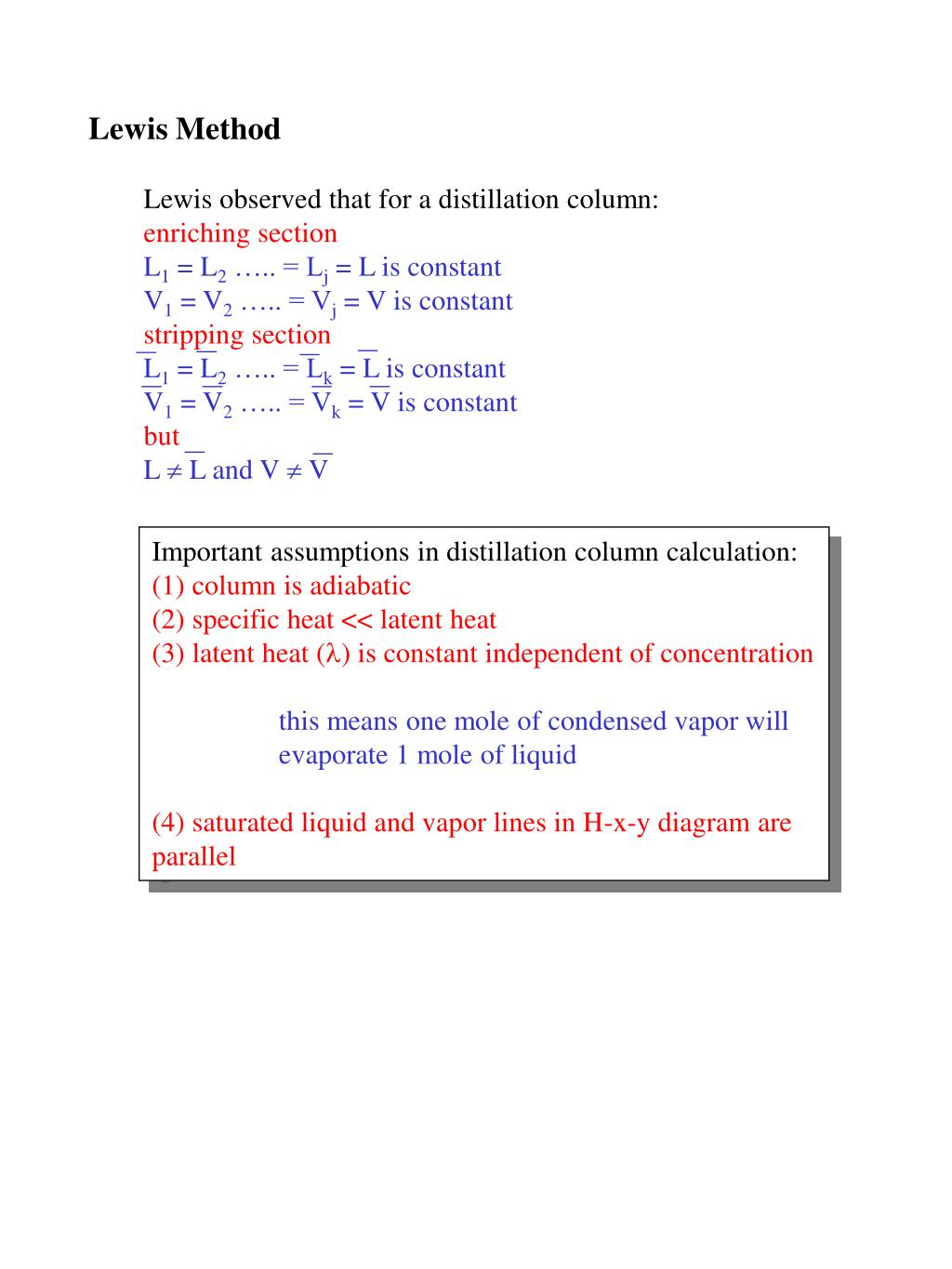 Lewis observed that for a distillation column: