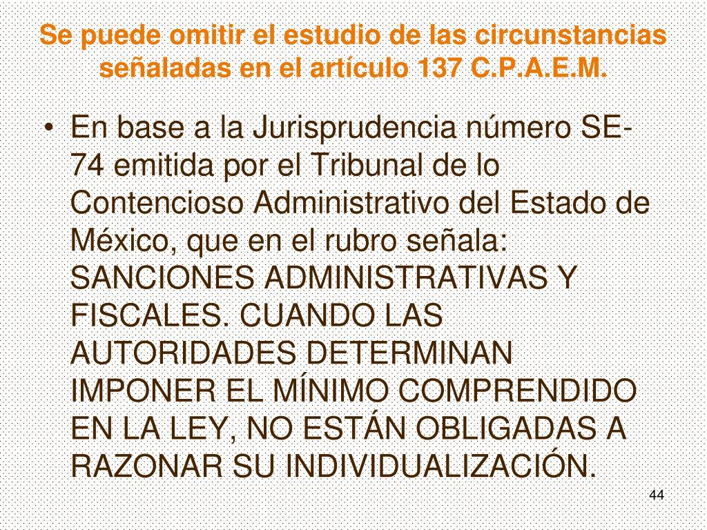 Se puede omitir el estudio de las circunstancias señaladas en el artículo 137 C.P.A.E.M.