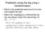 prediction using the log y log x transformation