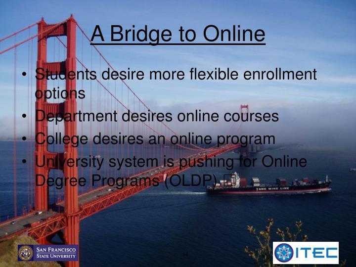 A Bridge to Online