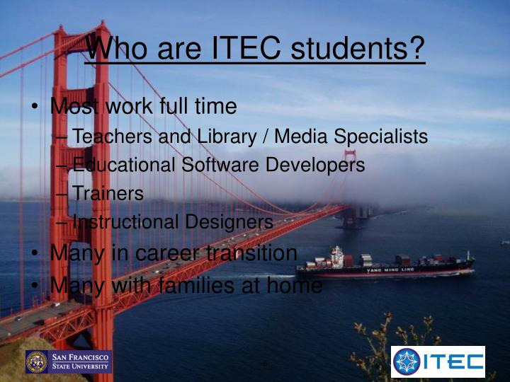 Who are ITEC students?