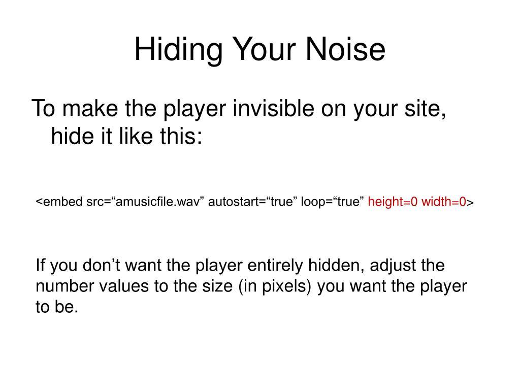 Hiding Your Noise