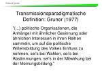 transmissionsparadigmatische definition gruner 1977