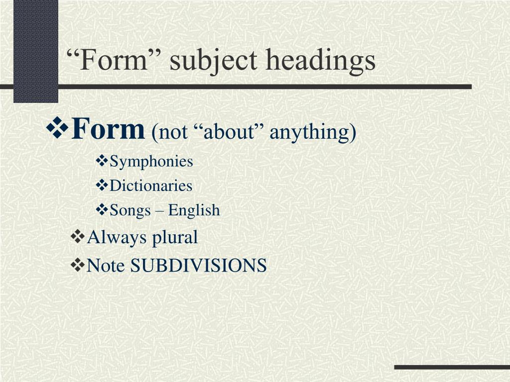 """Form"" subject headings"
