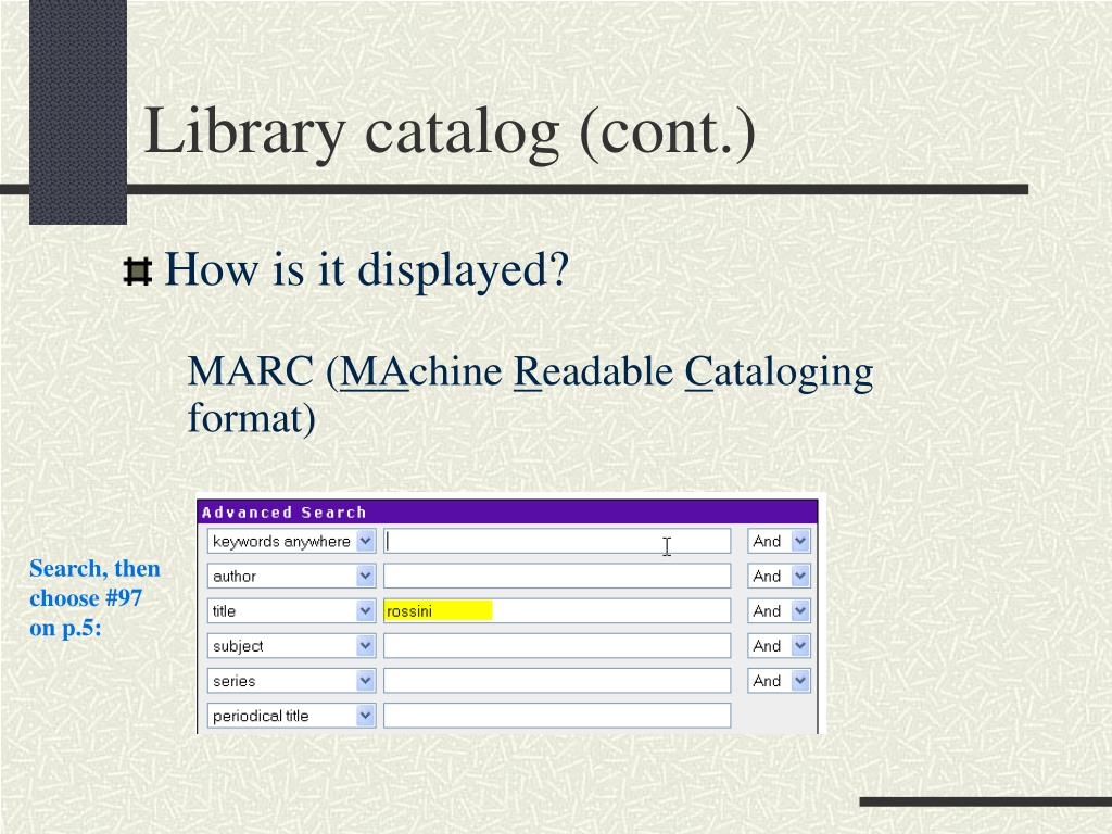 Library catalog (cont.)