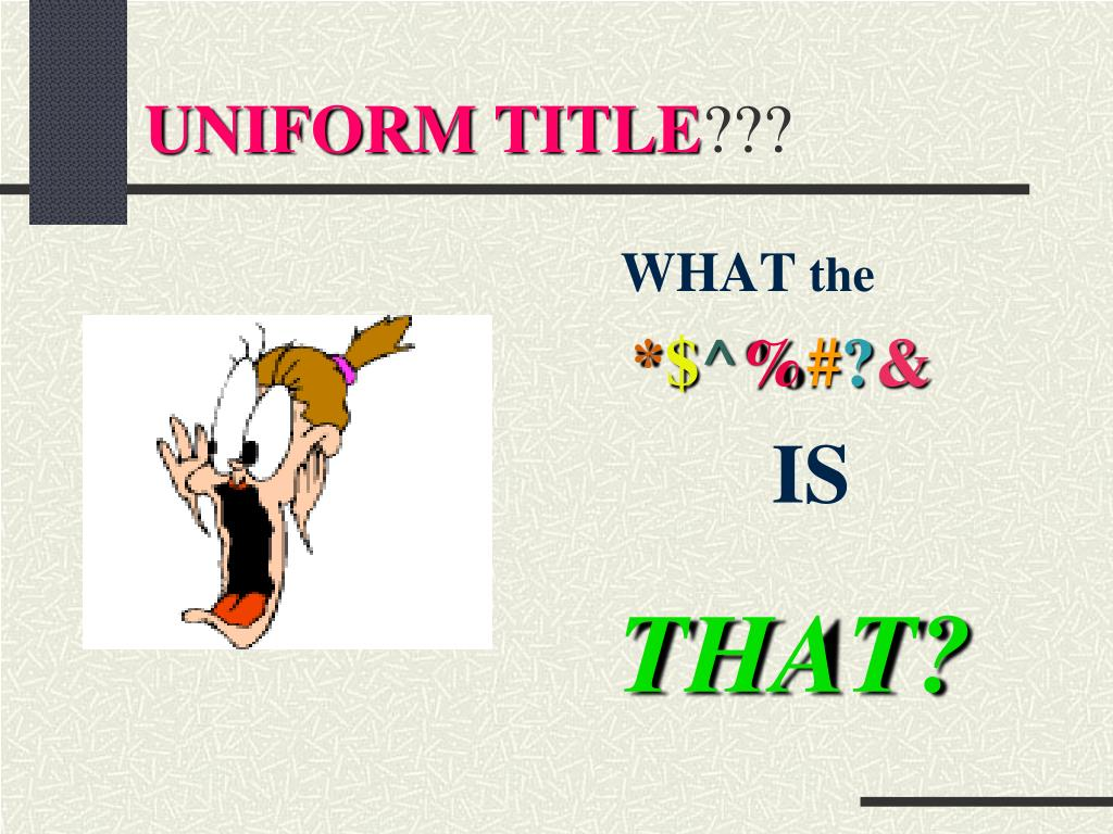 UNIFORM TITLE