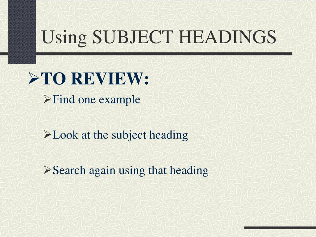 Using SUBJECT HEADINGS