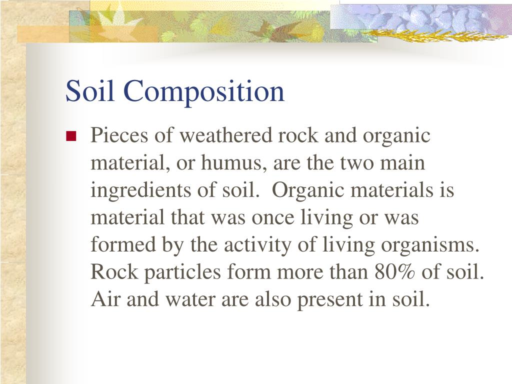 Ppt weathering and soil formation powerpoint for Soil composition definition