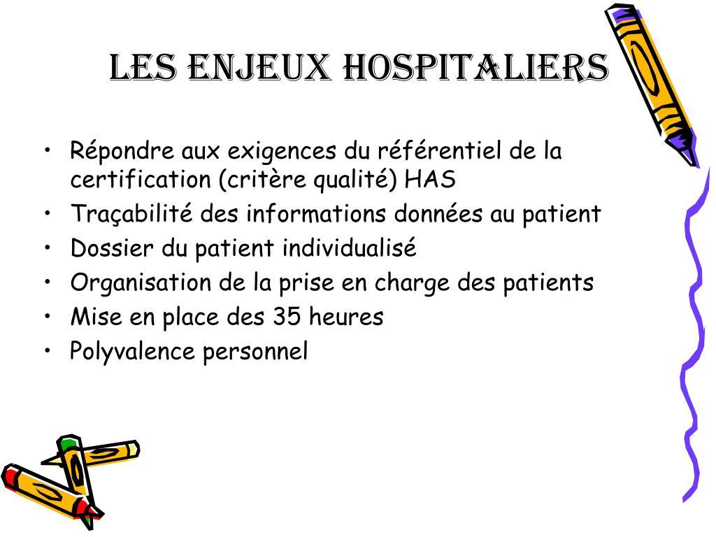 LES ENJEUX HOSPITALIERS