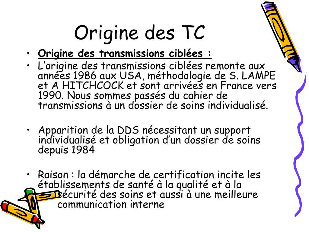 Origine des TC