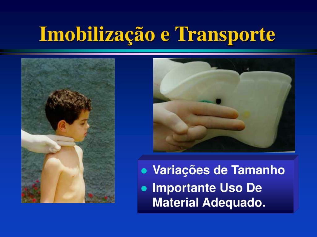 Imobilização e Transporte