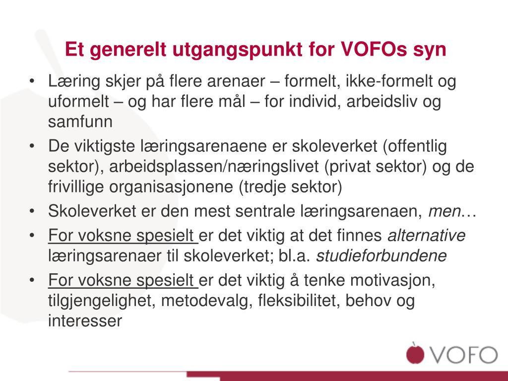 Et generelt utgangspunkt for VOFOs syn