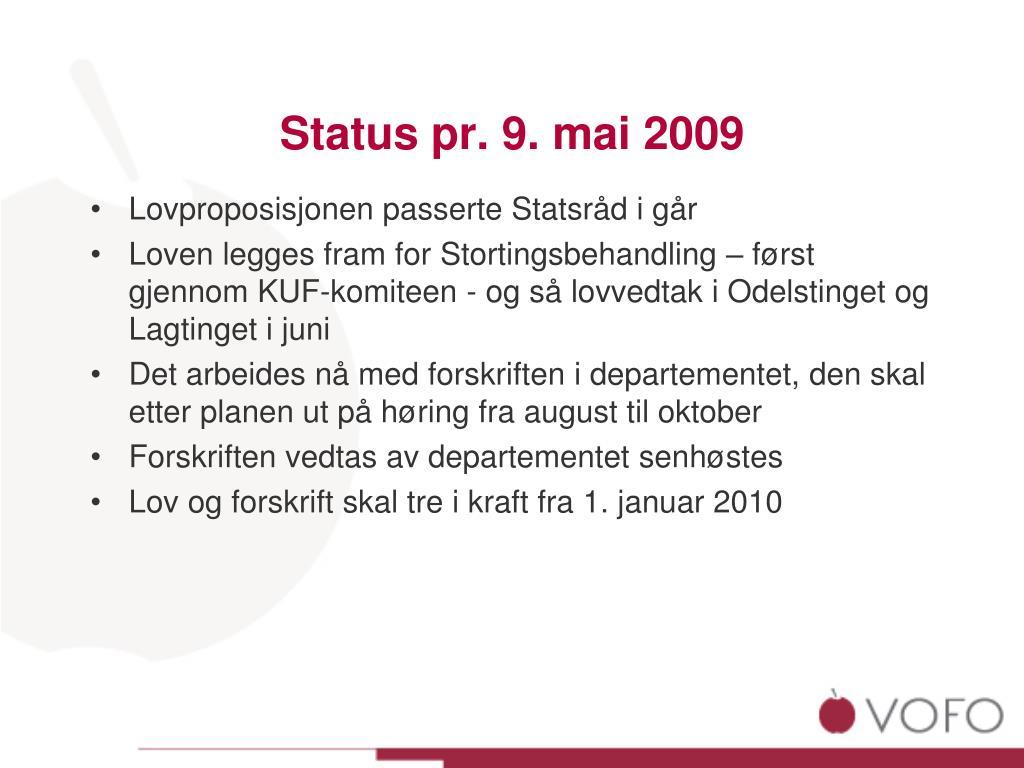 Status pr. 9. mai 2009