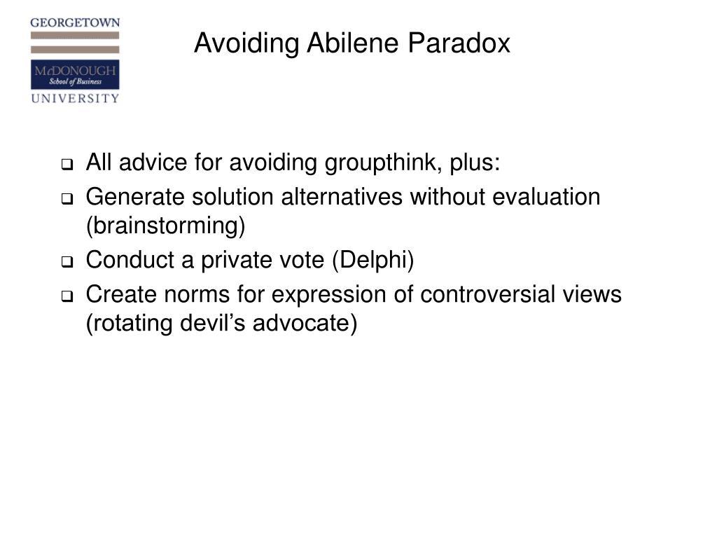 Avoiding Abilene Paradox