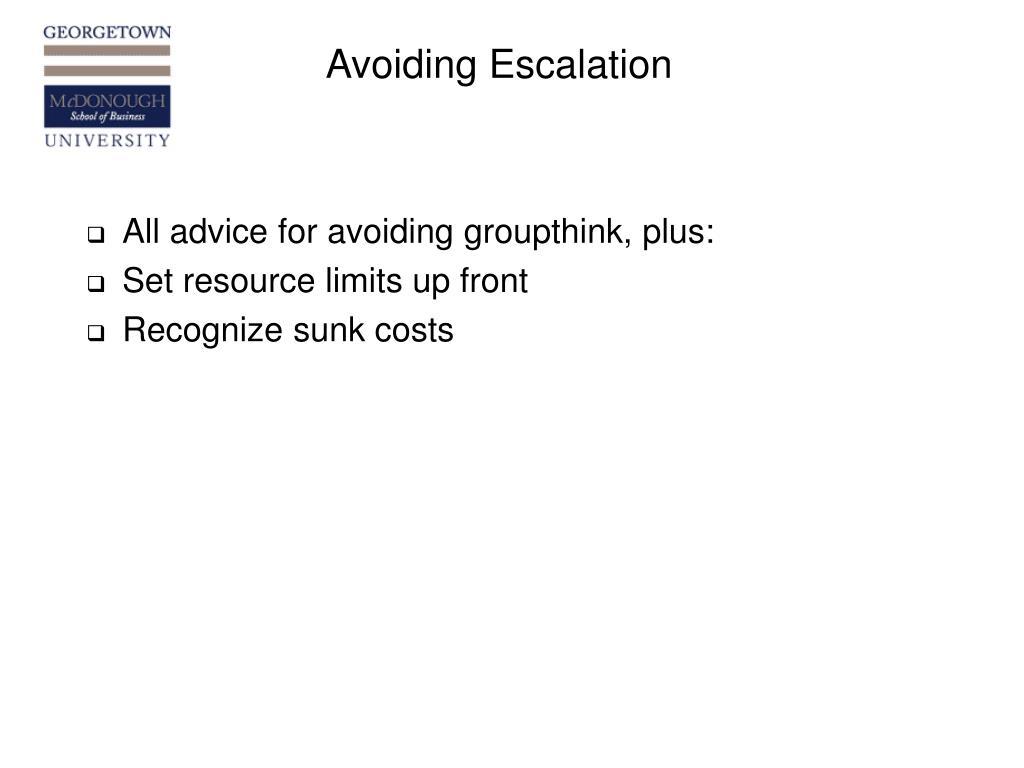 Avoiding Escalation