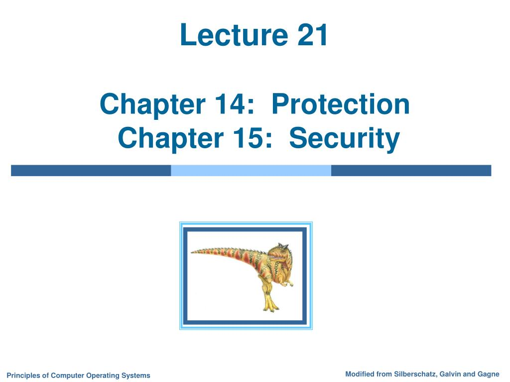 lecture 21 chapter 14 protection chapter 15 security