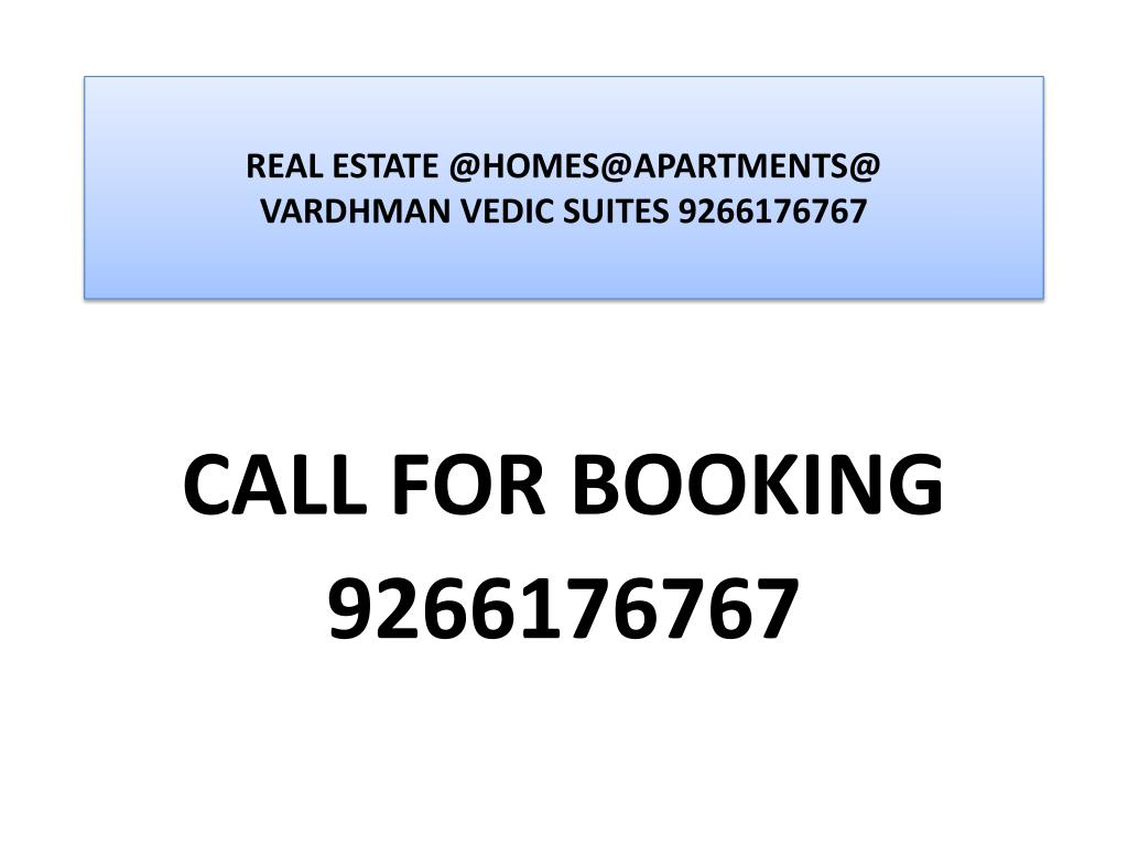 real estate @homes@apartments @ vardhman vedic suites 9266176767