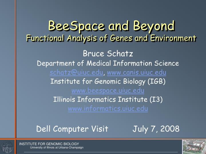 Beespace and beyond functional analysis of genes and environment