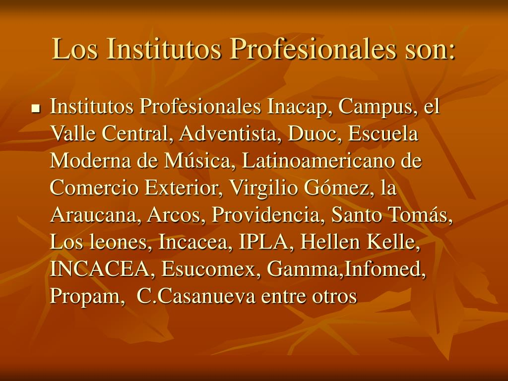 Los Institutos Profesionales son: