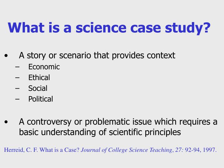 What is a science case study?