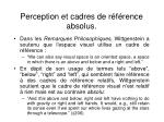 perception et cadres de r f rence absolus