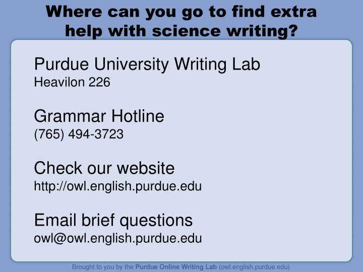 Where can you go to find extra help with science writing?