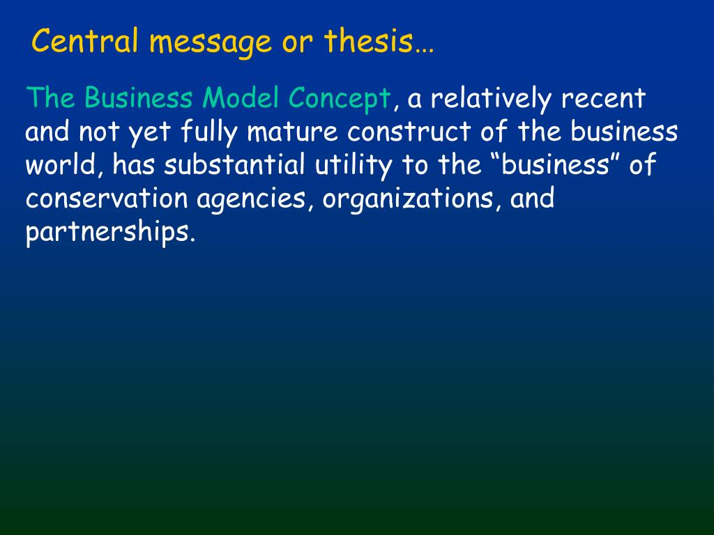Central message or thesis…