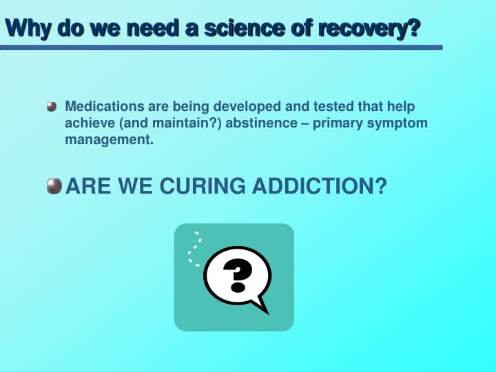 Why do we need a science of recovery?